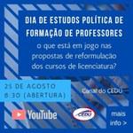 Dia de Estudos Política de formação de professores: o que está em jogo nas propostas de reformulação dos cursos de licenciatura?